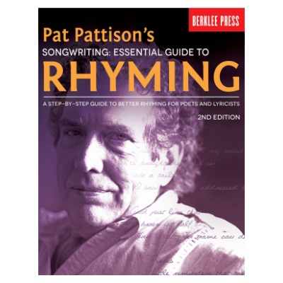 Pat Pattison's Songwriting: Ess. Guide to Rhyming